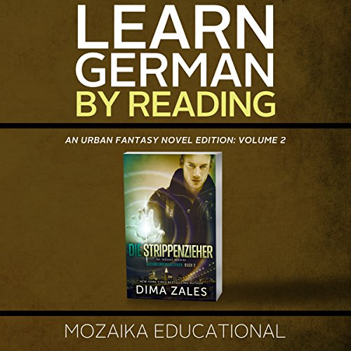 Learn German by Reading an Urban Fantasy Novel Edition: Volume 2 [German Edition]                   De :                                                                                                                                 Mozaika Educational,                                                                                        Dima Zales                               Lu par :                                                                                                                                 Roberto Scarlato,                                                                                        Marcus Micksch                      Durée : 17 h et 1 min     1 notation     Global 3,0