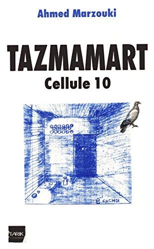 Tazmamart: Cellule 10 (Documents, témoignages) (French Edition)