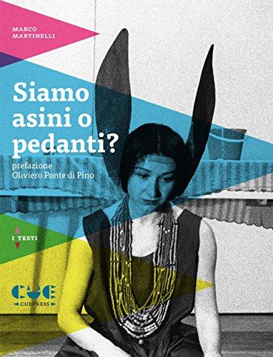 Siamo asini o pedanti?: Farsa filosofica (Italian Edition)