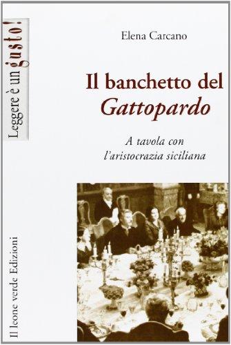 Il banchetto del Gattopardo. A tavola con l'aristocrazia siciliana