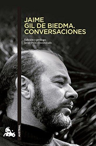 Jaime Gil de Biedma. Conversaciones: Edición y prólogo Javier Pérez...