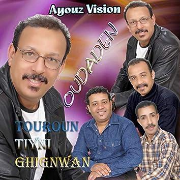 Touroun Tiyni Ghignwan