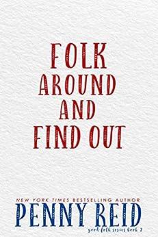 Folk Around and Find Out (Good Folk: Modern Folktales Book 2) by [Penny Reid]