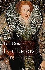 Les Tudors de Bernard COTTRET
