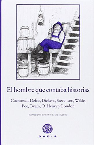 El Hombre Que Contaba Historias. Cuentos De Defoe, Dickens, Stevenson, Wilde, Poe, Twain, O. Henry, London (El Bosque Viejo)