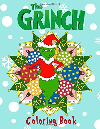 "The Grinch Coloring Book: Fun Coloring Pages Featuring Your Favorite ""The Grinch"" Characters. Best Gift For Kids, Adult, Dr. Seuss' fans"