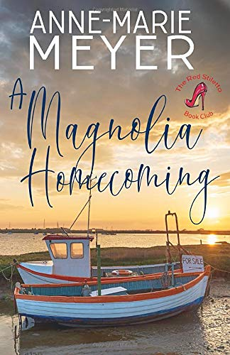 A Magnolia Homecoming: A Sweet, Small Town Story (The Red Stiletto Book Club Series)