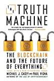 Truth Machine: The Blockchain and the Future of Everything - Paul Vigna