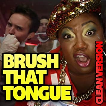 Brush That Tongue (Clean Version)