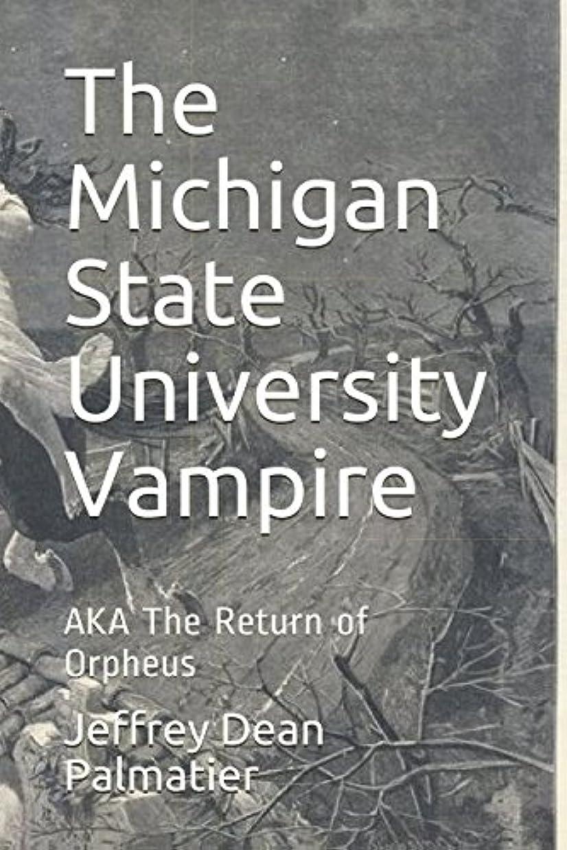 熟達アトムに付けるThe Michigan State University Vampire: AKA The Return of Orpheus
