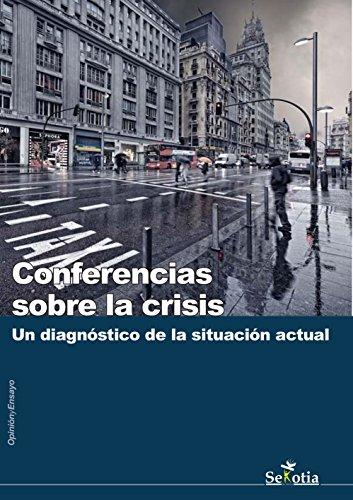 Conferencias sobre la crisis: Un diagnóstico de la situación actual