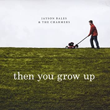 Then You Grow Up