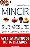 Mincir sur mesure gr?ce š€ la chrono-nutrition by Delabos, Dr Alain (2003) Paperback - Albin Michel