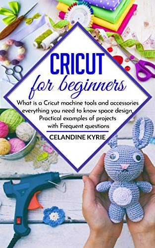 Cricut for beginners: What is a Cricut machine tools and accessories everything...