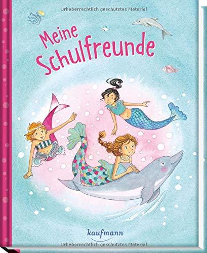 Meine Schulfreunde: Meerjungfrauen (Freundebuch für die Schule / Meine Schulfreunde für Mädchen und Jungen)