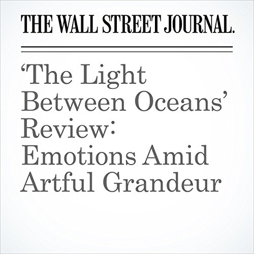 'The Light Between Oceans' Review: Emotions Amid Artful Grandeur audiobook cover art