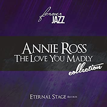 The Love You Madly Collection (Forever Jazz)