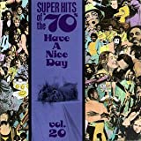 Super Hits of the '70s: Have a Nice Day, Vol. 20