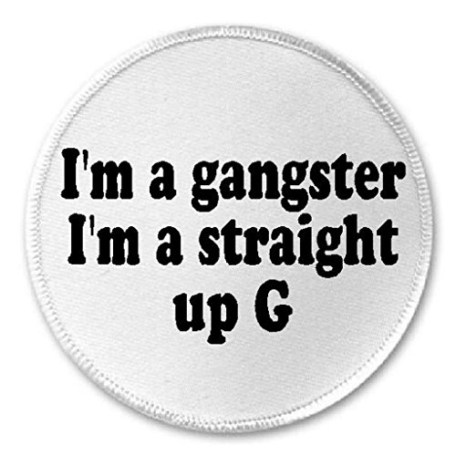 I'm A Gangster A Straight Up G - 3