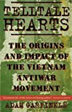 Telltale Hearts: Origins and Impact of the Vietnam Antiwar Movement