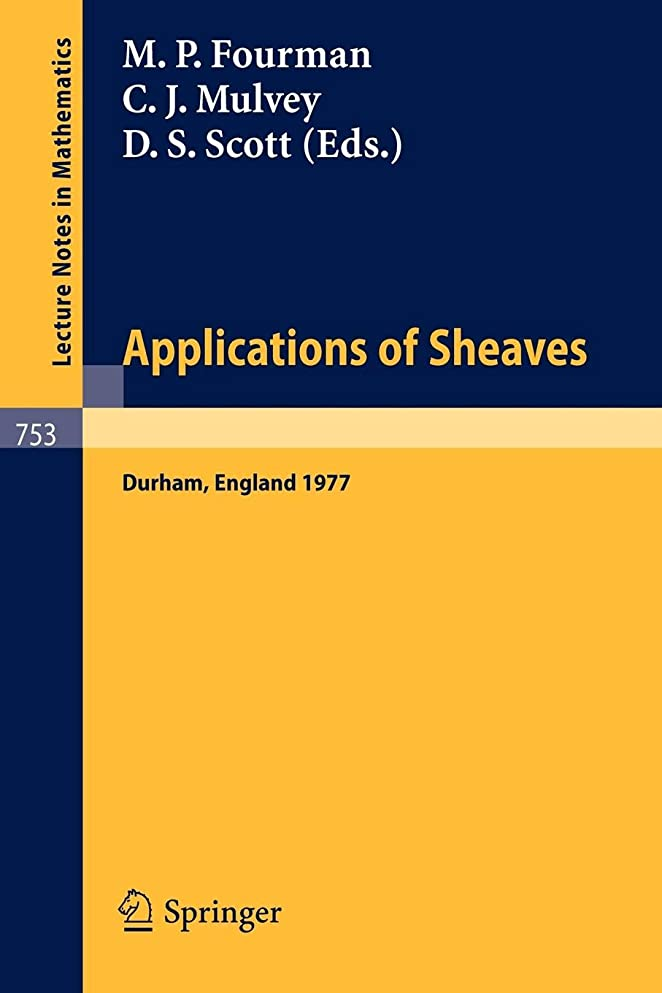 お気に入りあいにく顧問Applications of Sheaves: Proceedings of the Research Symposium on Applications of Sheaf Theory to Logic, Algebra and Analysis, Durham, July 9-21, 1977 (Lecture Notes in Mathematics)