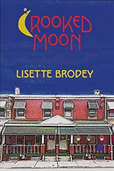 CROOKED MOON by [Lisette Brodey]