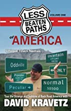 Less Beaten Paths of America: Unique Town Names (Volume 1)