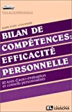 BILAN DE COMPETENCES - EFFICACITE PERSONNELLE. 20 tests d'auto-évaluation et conseils personnalisés