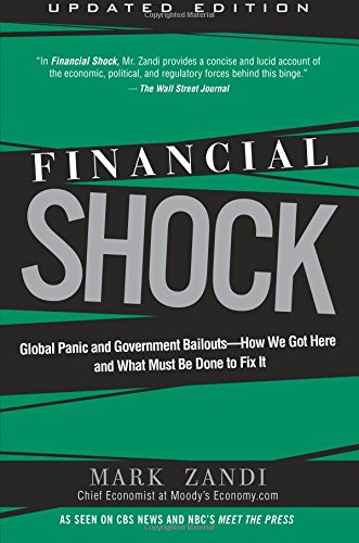 Financial Shock (Updated Edition), (Paperback): Global Panic and Government Bailouts--How We Got Here and What Must Be D