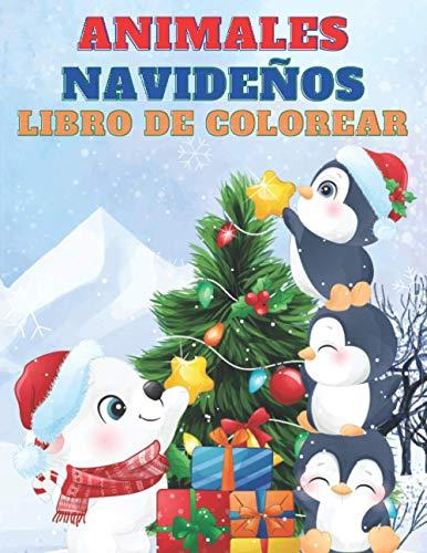 Animales Navideños Libro De Colorear: 50 Imágenes Navideñas Para Divertirse En Navidad | Maravillosos Dibujos Navideños Para Colorear | Libro De Actividades Navideñas Para Niños De 3 a 8 Años