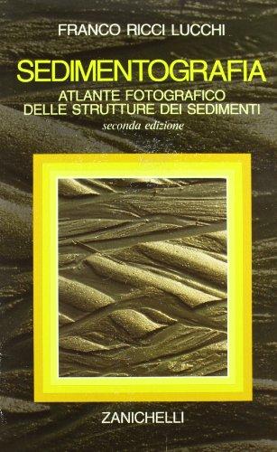 Sedimentografia. Atlante fotografico delle strutture dei sedimenti