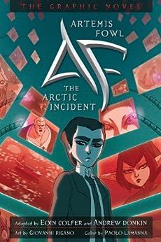 Artemis Fowl:  The Arctic Incident Graphic Novel (Artemis Fowl (Graphic Novels) Book 2) by [Eoin Colfer, Giovanni Rigano]