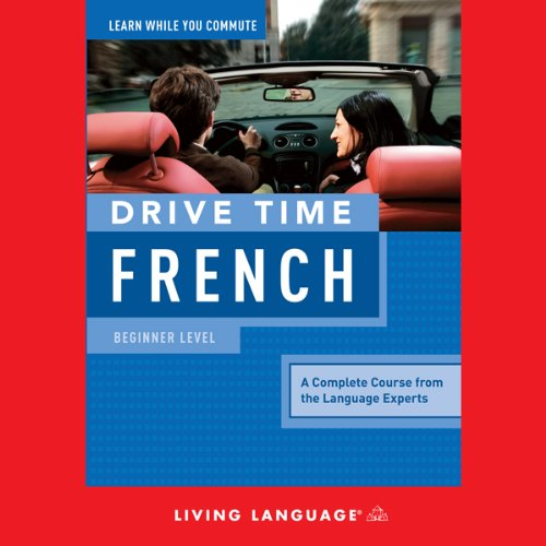 Drive Time French     Beginner Level              By:                                                                                                                                 Living Language                               Narrated by:                                                                                                                                 Living Language                      Length: 4 hrs and 30 mins     8 ratings     Overall 3.8