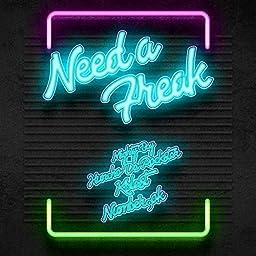 Need A Freak Feat Huncho Da Rockstar Kblast Number9ok Explicit By Mighty Bay Feat Huncho Da Rockstar Kblast Number9ok On Amazon Music Unlimited
