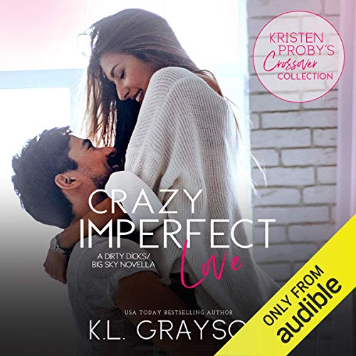 Crazy Imperfect Love: A Dirty Dicks - Big Sky Novella audiobook cover art