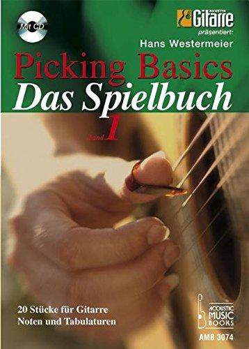 Picking Basics. Das Spielbuch, Band 1.: 20 Stücke für Gitarre. Noten und Tabulaturen. Mit CD