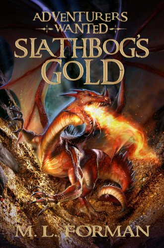 Compare Textbook Prices for Adventurers Wanted, Book One: Slathbog's Gold  ISBN 9781606416815 by M. L. Forman