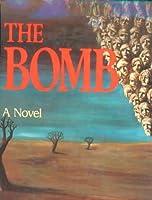 The Bomb: A Novel