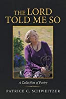 The Lord Told Me So: A Collection of Poetry