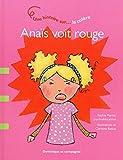 Anaïs voit rouge - Une histoire sur la colère