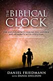 The Biblical Clock: The Untold Secrets Linking the Universe and Humanity with God's Plan (Inspired Studies...