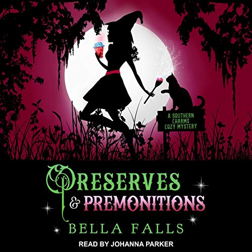 Preserves & Premonitions Audiobook By Bella Falls cover art
