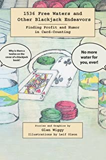 1536 Free Waters and Other Blackjack Endeavors: Finding Profit and Humor in Card-Counting