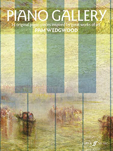 Piano Gallery (Piano Solo): 14 Original Piano Pieces Inspired by Great Works of Art (Faber Edition)