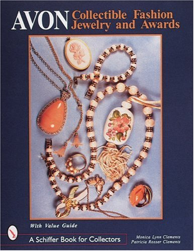 Compare Textbook Prices for Avonr Collectible Fashion Jewelry and Awards Schiffer Book for Collectors Complete Numbers Starting with 1, 1st Ed Edition ISBN 9780764305238 by Clements, Monica Lynn