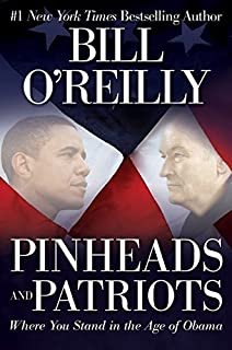 Pinheads and Patriots: Where You Stand in the Age of Obama by Bill O'Reilly (2010-09-14)