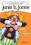 Junie B., First Grader: Boo...and I Mean It! (Junie B. Jones, No. 24)