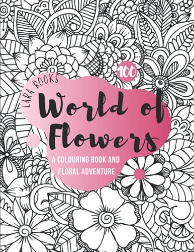 World of Flowers: A Colouring Book and Floral Adventure: With Motivational Words To color, 8.5*11 inches