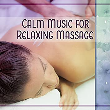 Calm Music for Relaxing Massage – Soft Sounds, Music to Rest, New Age Relaxation, Nature Sounds, Chilled Music