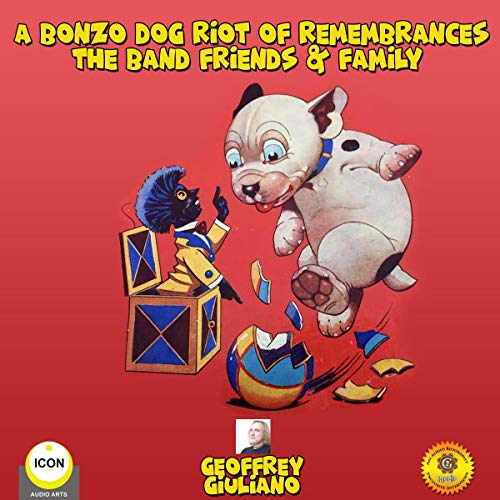 A Bonzo Dog Riot of Remembrances: The Band Friend & Family cover art